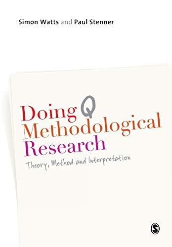 Doing Q Methodological Research: Theory, Method & Interpretation by Simon Watts