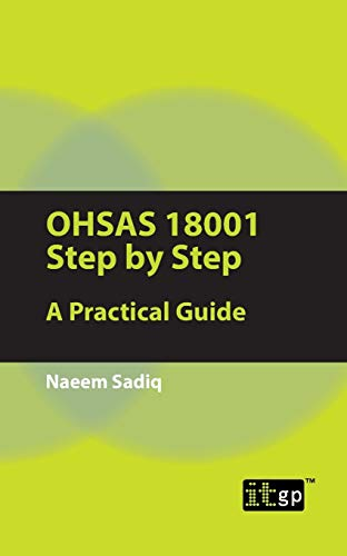 OHSAS 18001 Step by Step: A Practical Guide by Naeem Sadiq