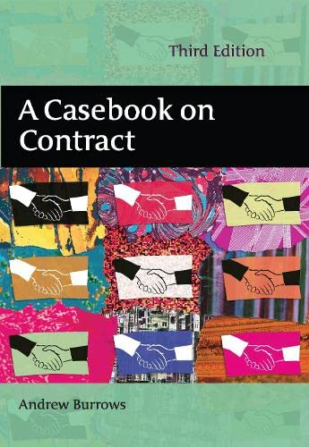 A Casebook on Contract by Hon. Andrew Burrows, QC, FBA