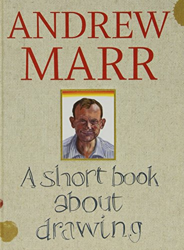 A Short Book About Drawing by Andrew Marr