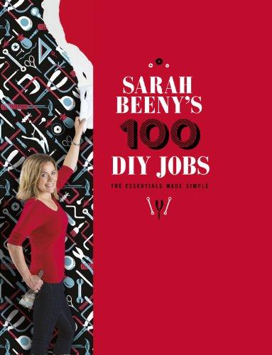 Sarah Beeny's 100 DIY Jobs by Sarah Beeny