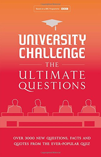 University Challenge: The Ultimate Questions: Over 3000 Brand-New Quiz Questions from the Hit BBC TV Show by Steve Tribe