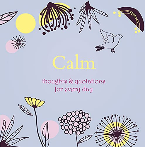 Calm: Thoughts and Quotations for Every Day by Angela Davey