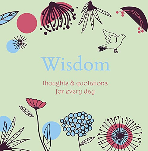 Wisdom: Thoughts and Quotations for Every Day by Angela Davey