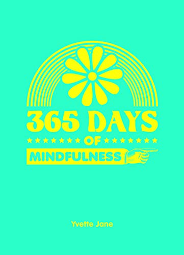 365 Days of Mindfulness by Jane Yvette