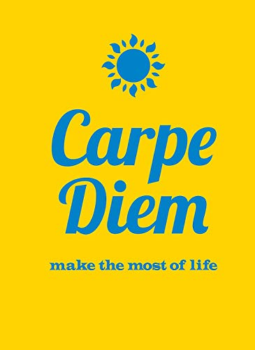 Carpe Diem: Make the Most of Life by Summersdale
