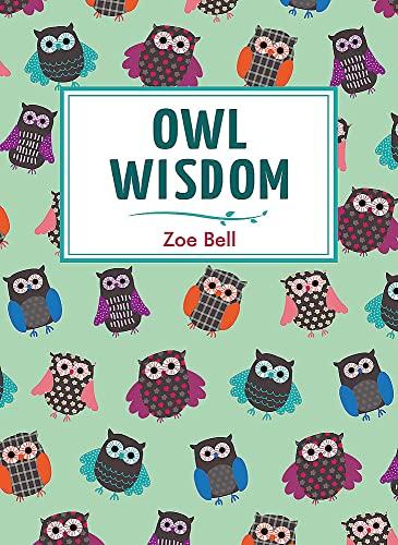 Owl Wisdom by Zoe Bell