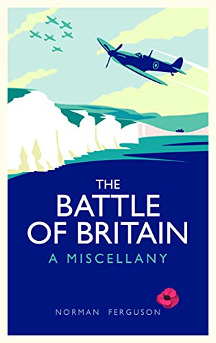 The Battle of Britain: A Miscellany by Norman Ferguson