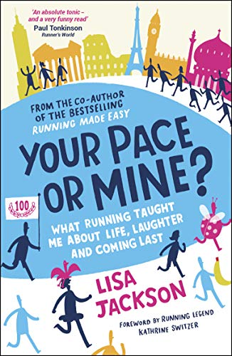 Your Pace or Mine: What Running Taught Me About Life, Laughter and Coming Last by Lisa Jackson