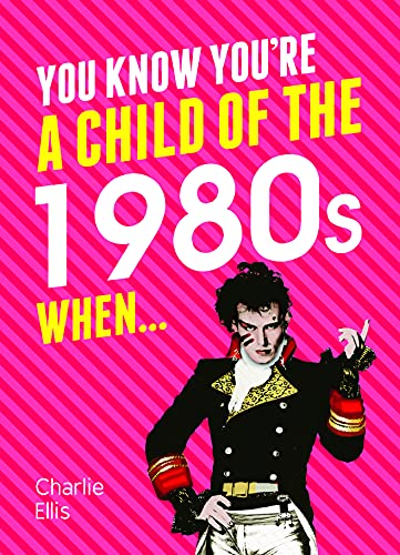 You Know You're a Child of the 1980s When... by Charlie Ellis
