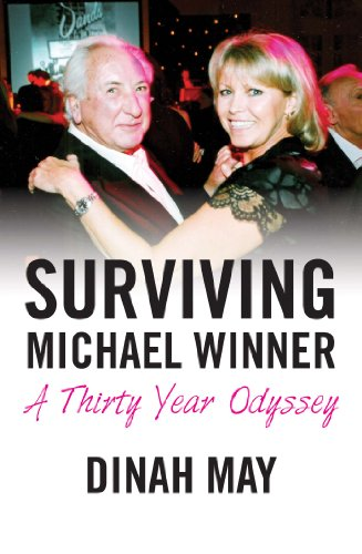 Surviving Michael Winner: A Thirty Year Odyssey by Dinah May