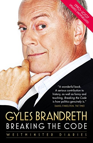 Breaking the Code: Westminster Diaries by Gyles Brandreth