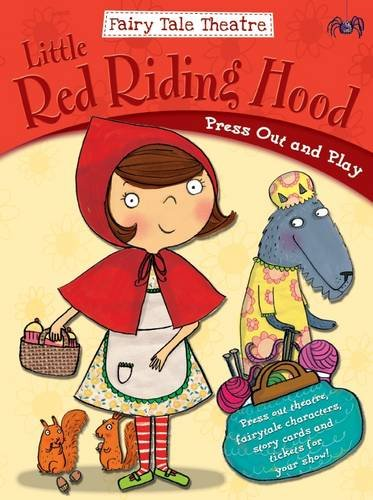 Fairytale Theatre Little Red Riding Hood: Press Out & Play by Gemma Cooper