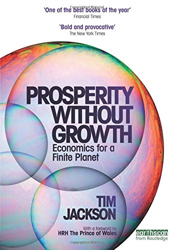 Prosperity without Growth: Economics for a Finite Planet by Tim Jackson