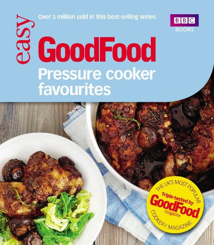 Good Food: Pressure Cooker Favourites by Barney Desmazery