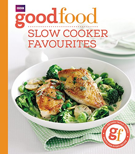 Good Food: Slow Cooker Favourites by Sarah Cook