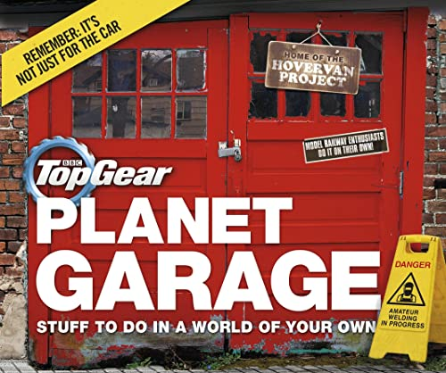 Top Gear: Planet Garage: Stuff to do in a world of your own by Richard Porter