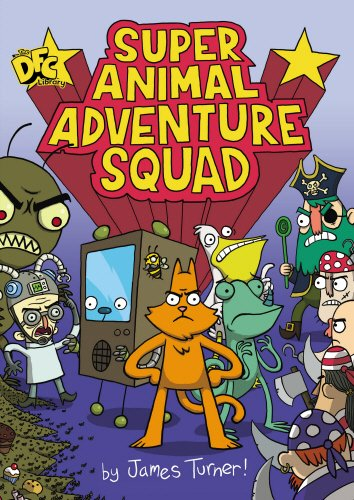 DFC Library: Super Animal Adventure Squad by James Turner