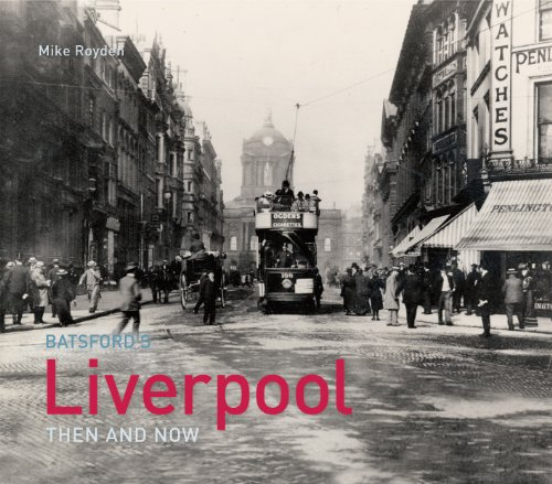 Liverpool Then and Now by Mike Royden