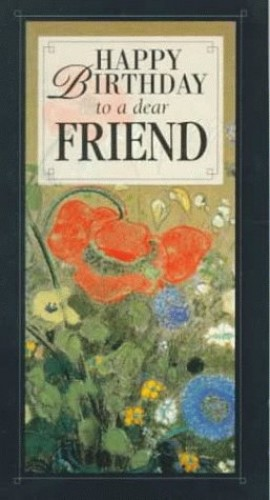 Happy Birthday to a Dear Friend by Helen Exley
