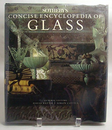 Sotheby's Concise Encyclopedia of Glass by David Battie