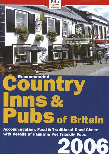 Recommended Country Inns and Pubs of Britain: 2006 by Fhg Guides