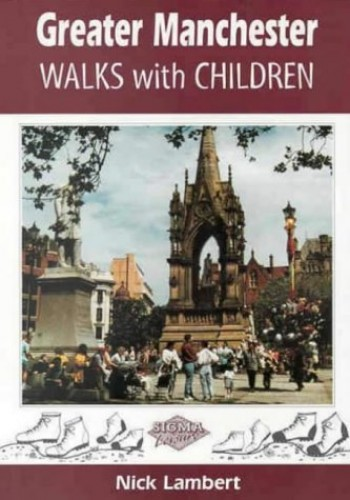 Greater Manchester Walks with Children by Nick Lambert