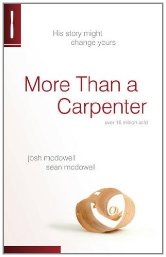 More Than a Carpenter: His Story Might Change Yours by Josh McDowell