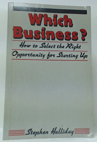 Which Business?: How to Select the Right Opportunity for Starting Up by Stephen Halliday