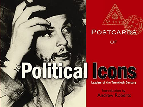 Postcards of Political Icons: Leaders of the Twentieth Century by Dr. Andrew Roberts