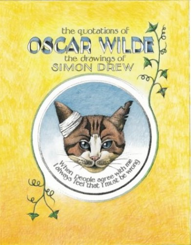 The Quotations of Oscar Wilde: Illustrated by Simon Drew by Simon Drew