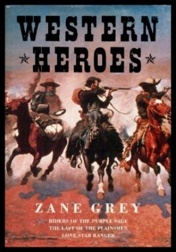 "Western Heroes: ""Riders of the Purple Sage"", ""Last of the Plainsmen"", ""Lone Star Ranger"""
