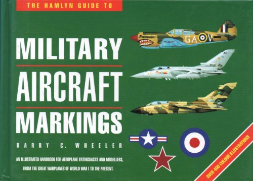 Military Aircraft Markings by Barry C. Wheeler