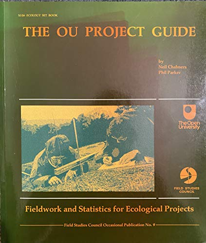 OU Project Guide: Fieldwork and Statistics for Ecological Projects by Neil Chalmers