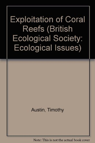 Exploitation of Coral Reefs by Timothy Austin