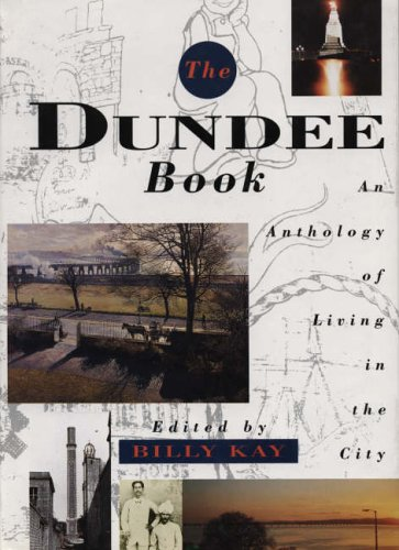 The Dundee Book: An Anthology of Living in the City by Billy Kay