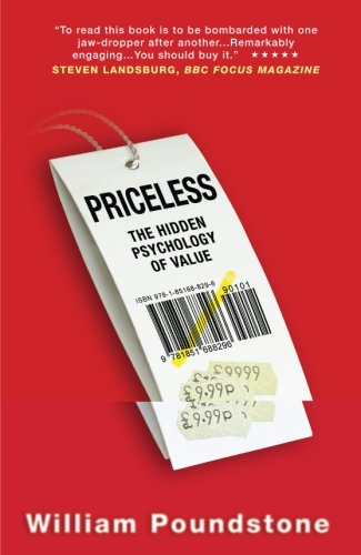 Priceless: The Hidden Psychology of Value by William Poundstone