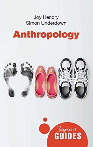 Anthropology: A Beginner's Guide by Joy Hendry