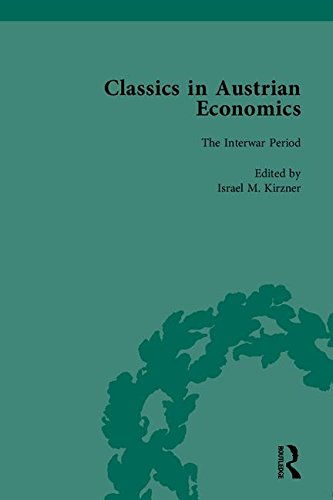 Classics in Austrian Economics: A Sampling in the History of a Tradition by Israel M. Kirzner