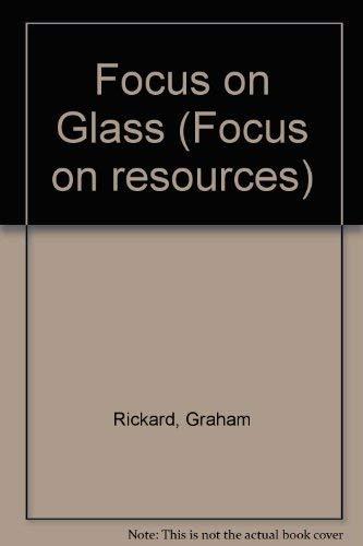 Focus on Glass by Graham Rickard