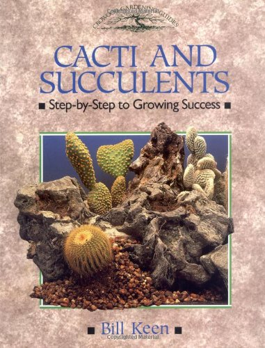 Cacti and Succulents: Step-by-step to Growing Success by Bill Keen