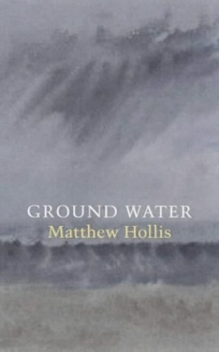 Ground Water by Matthew Hollis