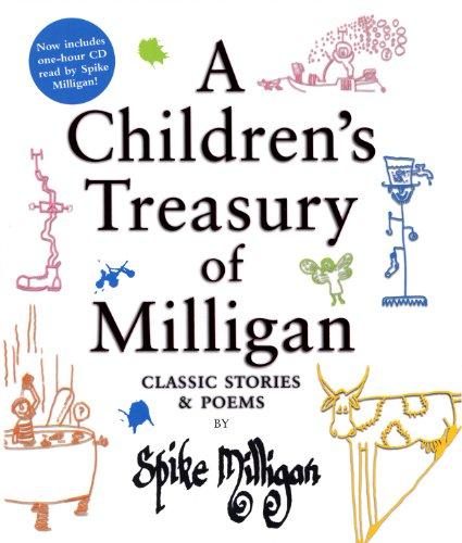 A Children's Treasury of Milligan: Classic Stories and Poems by Spike Milligan by Spike Milligan