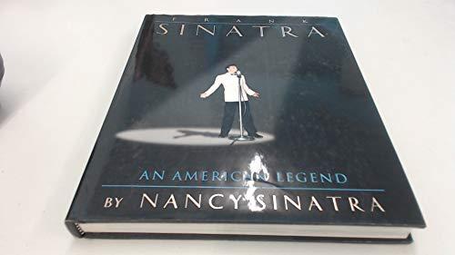 Frank Sinatra: An American Legend by Nancy Sinatra