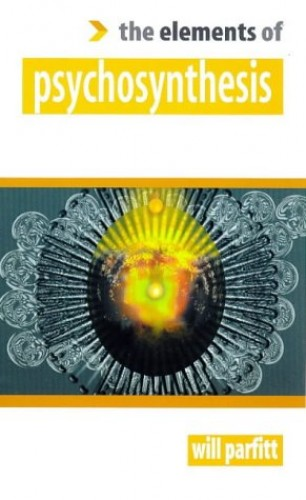 The Elements of Psychosynthesis by Will Parfitt