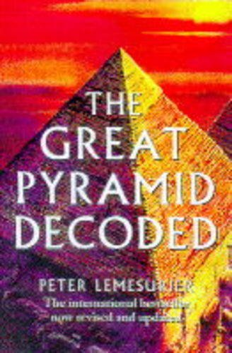 The Great Pyramid Decoded by Peter Lemesurier