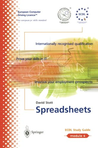 ECDL Module 4: Spreadsheets: ECDL - the European PC Standard by David Stott