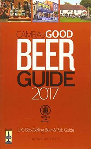 Camra's Good Beer Guide: 2017 by Roger Protz