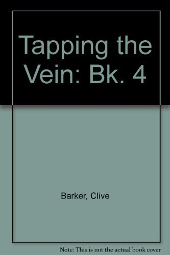 Tapping the Vein: Bk. 4 by Clive Barker