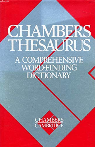 Chambers Thesaurus: A Comprehensive Word-finding Dictionary by Chambers
